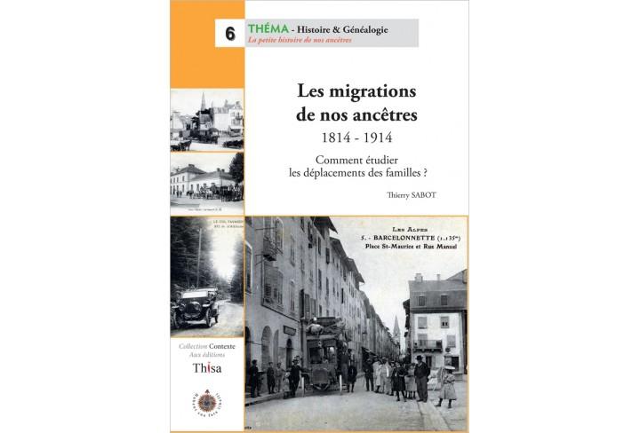 Les migrations de nos ancêtres 1814-1914