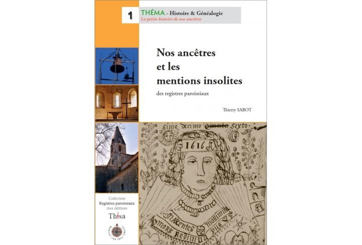 Nos ancêtres et les mentions insolites des registres paroissiaux (ouvrage déclassé)