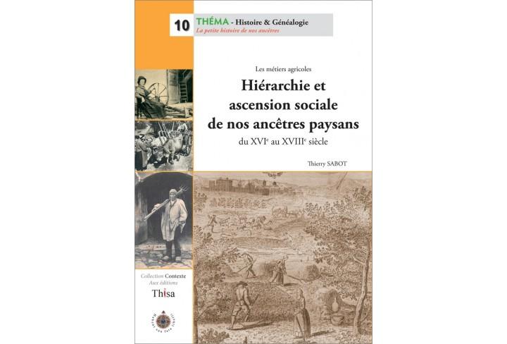 Hiérarchie et ascension sociale de nos ancêtres paysans (ouvrage déclassé)