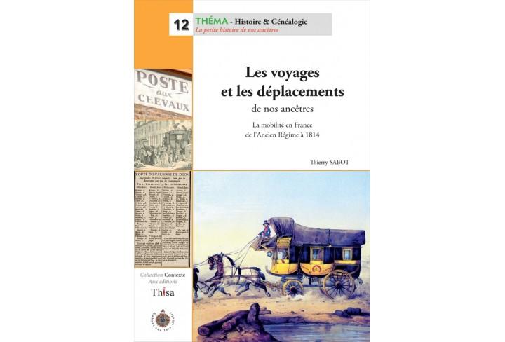Les voyages et les déplacements de nos ancêtres  (ouvrage déclassé)